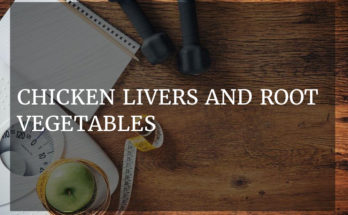 Chicken livers and root vegetables