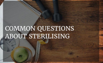 Common questions about sterilising