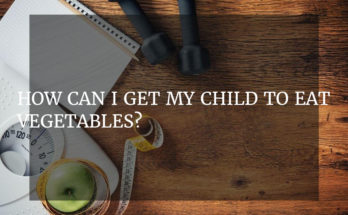 How can I get my child to eat vegetables?