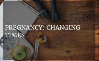 Pregnancy: changing times