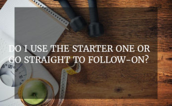 Do I use the starter one or go straight to Follow-On?