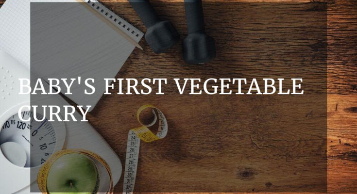 Baby's first vegetable curry